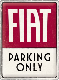 Fiat Parking Only.  Metalen wandbord in reliëf 30 x 40 cm.