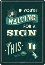 Waiting For A Sign  Metalen Postcard 10 x 14 cm
