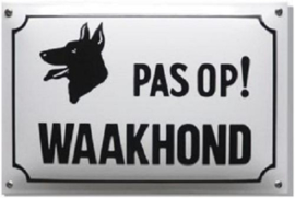 Pas op Waakhond Emaille bordje 30 x 20 cm.