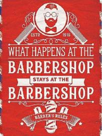 What Happens at the Barbershop .  Metalen wandbord 30 x 40 cm.