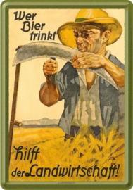 Wer Bier trinkt hilft der Landwirtschaft Metalen Postcard 10 x 14 cm.