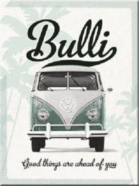 VW Bulli Good things are ahead of you. Koelkastmagneet 8 cm x 6 cm.