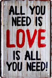 All you need is love. Metalen wandbord  20 x 30 cm.