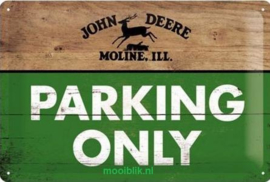 John Deere Parking Only  Metalen wandbord in reliëf 20 x 30 cm
