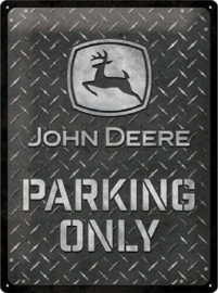 John Deere Parking Only.  Metalen wandbord in reliëf 30 x 40 cm.