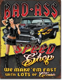 Bad-Ass Speed Shop  Metalen wandbord 31,5 x 40,5 cm.