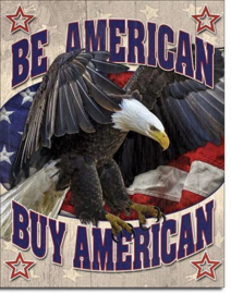 Be American Buy American.  Metalen wandbord 31,5 x 40,5 cm.