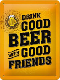 Drink Good Beer With Good Friends Metalen wandbord in reliëf 15 x 20 cm.