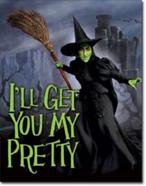 Wizard of OZ Witch - I'll Get You.  Metalen wandbord 31,5 x 40,5 cm.