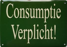 Consumptie Verplicht!  Metalen wandbordje 10 x 15 cm
