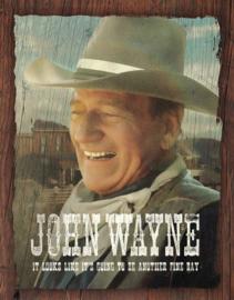 John Wayne Fine Day.  Metalen wandbord 31,5 x 40,5 cm.