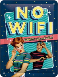 No WiFi connect With Each Other! Metalen wandbord in reliëf 15 x 20 cm..