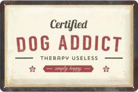 Dog Addict Metalen wandbord in reliëf 20 x 30 cm.