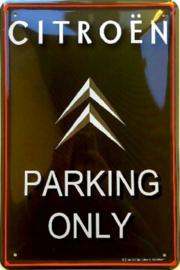 Citroen Parking Only.  Metalen wandbord in reliëf 20 x 30 cm.