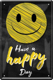 Have a happy day.  Metalen wandbord  20 x 30 cm.