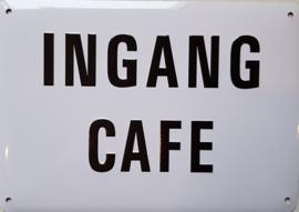 Ingang Cafe.  Metalen wandbordje 10 x 15 cm.