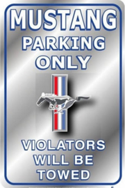 Ford Mustang Parking Only 2.  Aluminium wandbord 29 x 44 cm.