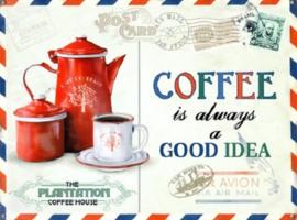 Coffee Is Always A Good Idea.  Metalen wandbord 40 x 30 cm.