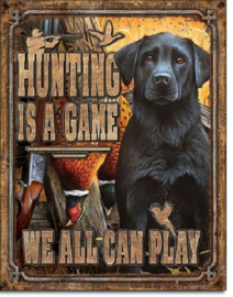 Hunting is a Game.  Metalen wandbord 31,5 x 40,5 cm.
