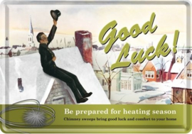 Good Luck Heating Season.  Metalen Postcard 10 x 14 cm.