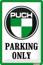 Puch Parking Only.  Metalen wandbord  20 x 30 cm.