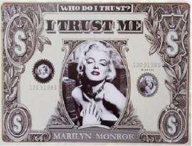 I Trust Me Marilyn Monroe.   Metalen wandbord 30 x 40 cm.