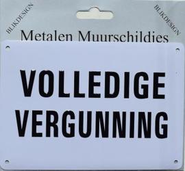 Volledige Vergunning Metalen wandbordje 10 x 15 cm