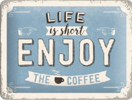 Life Is Short Enoy The Coffee Metalen wandbord in reliëf 15 x 20 cm