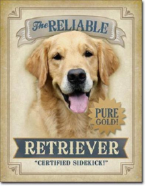 The Reliable Retriever.  Metalen wandbord 31,5 x 40,5 cm.