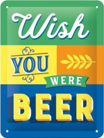 Wish You Were Beer Metalen wandbord in reliëf 15 x 20 cm.