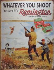 Remington . Whatever You Shoot Metalen wandbord 31,5 x 40,5 cm.