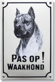 Pas op Waakhond Stafford Terrier Emaille bordje 20 x 30 cm.