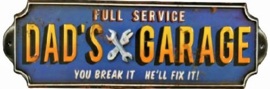Dad's Garage You break it - he'll fix it.  Metalen wandbord in reliëf  42 x 14 cm.