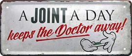 A Joint A Day keeps the doctor away. Metalen wandbord 12 x 28 cm.