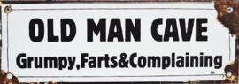 Old Man Cave  Grumpy , Farts  & Complaining