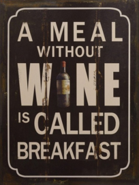 A Meal Without Wine. Metalen wandbord in reliëf  30 x 40 cm.