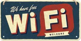 We Have Free Wi-Fi  Metalen wandbord 10 x 20 cm.