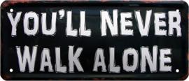 You'll Never Walk Alone. Metalen wandbord 12 x 28 cm