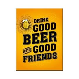 Drink Good Beer. Koelkastmagneet 8 cm x 6 cm.