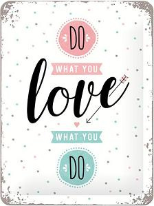 Do What You Love Metalen wandbord in reliëf 15 x 20 cm.