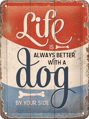 Life is better dog Metalen wandbord in reliëf 15 x 20 cm.