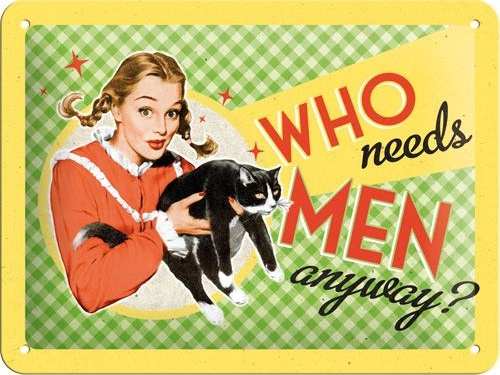 Who Needs Men Anyway. Metalen wandbord in reliëf 15 x 20 cm