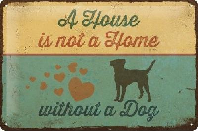 A House Is Not A Home Without A Dog Metalen wandbord in reliëf 15 x 20 cm.