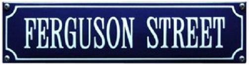 Ferguson Street  Emaille bordje.