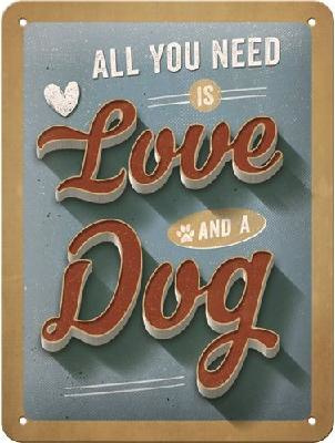 All You Need Is Love And A Dog Metalen wandbord in reliëf 15 x 20 cm.