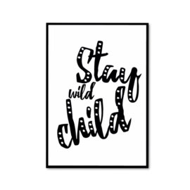 """Stay wild child"" poster"