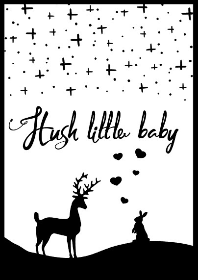 Hush little baby poster A3