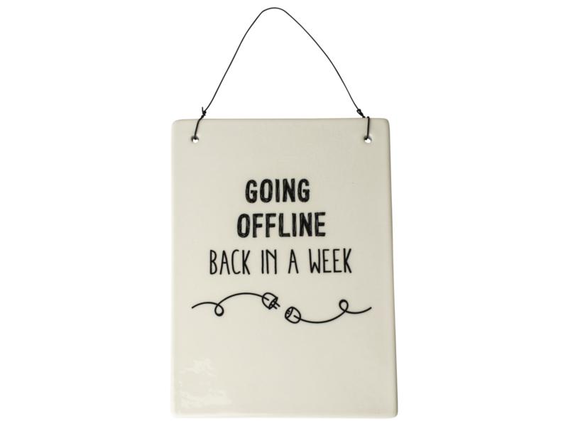 Wandbordje Going offline