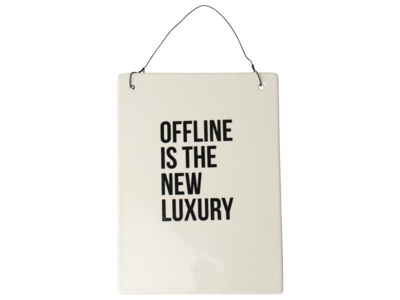 Wandbordje Offline is the new luxury