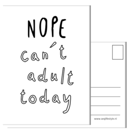 NOPE, CAN'T ADULT TODAY
